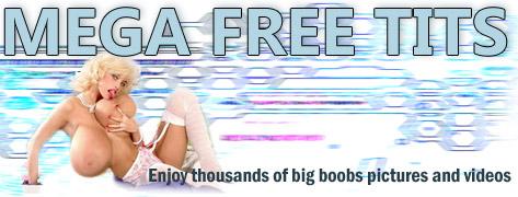 Mega Tits Free Pics